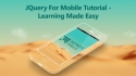 JQuery For Mobile Tutorial
