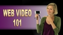 Web Video 101: Easily Make