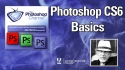 Understanding Adobe Photoshop CS6 - Basics -