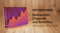 Backspreads, Diagonals and Butterflies - Advanced