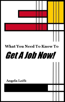 What You Need To Know To Get A Job Now!